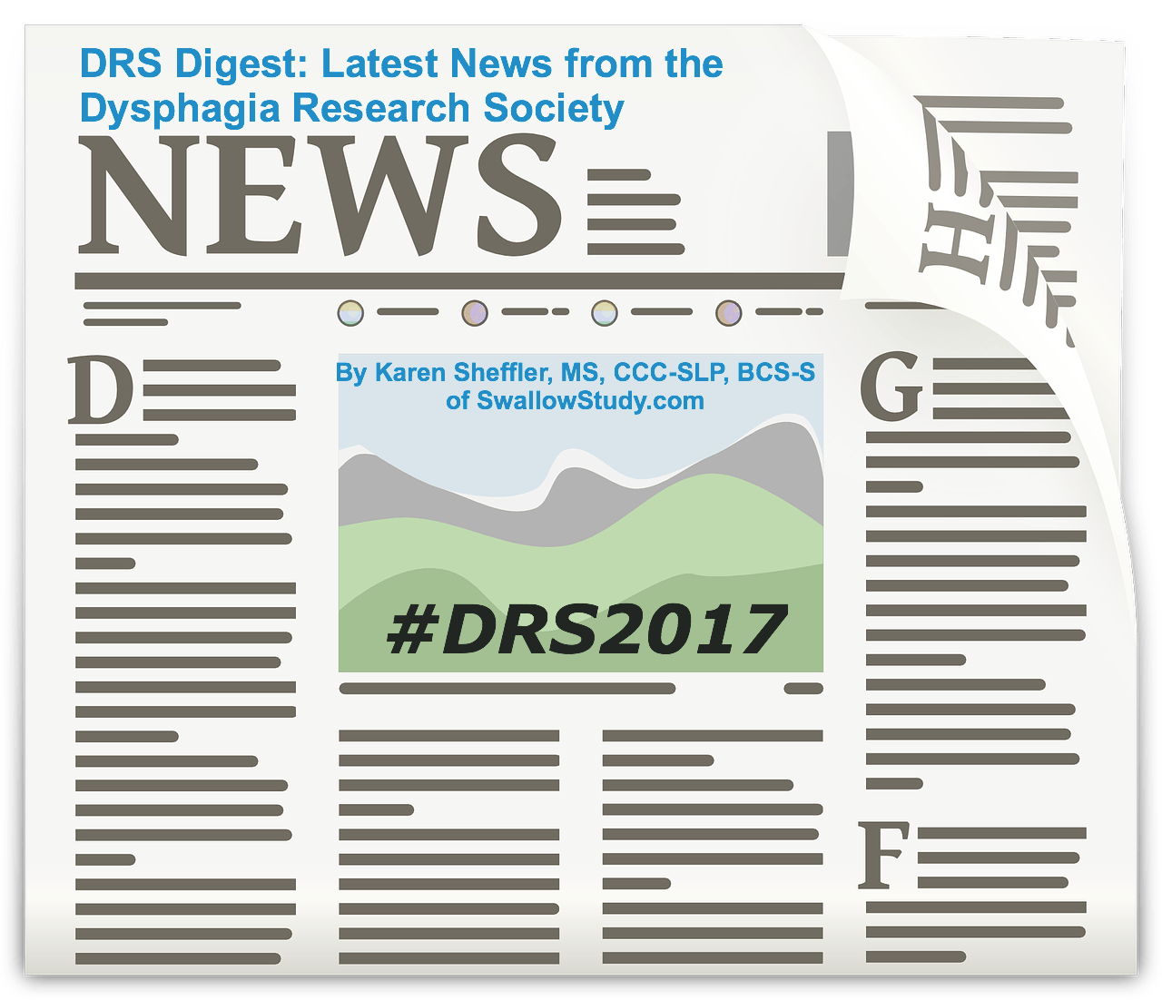 DRS Digest 2017: news from the March 1-4, 2017 annual meeting of the Dysphagia Research Society. Held in Portland, OR. Raising awareness regarding swallowing disorders.