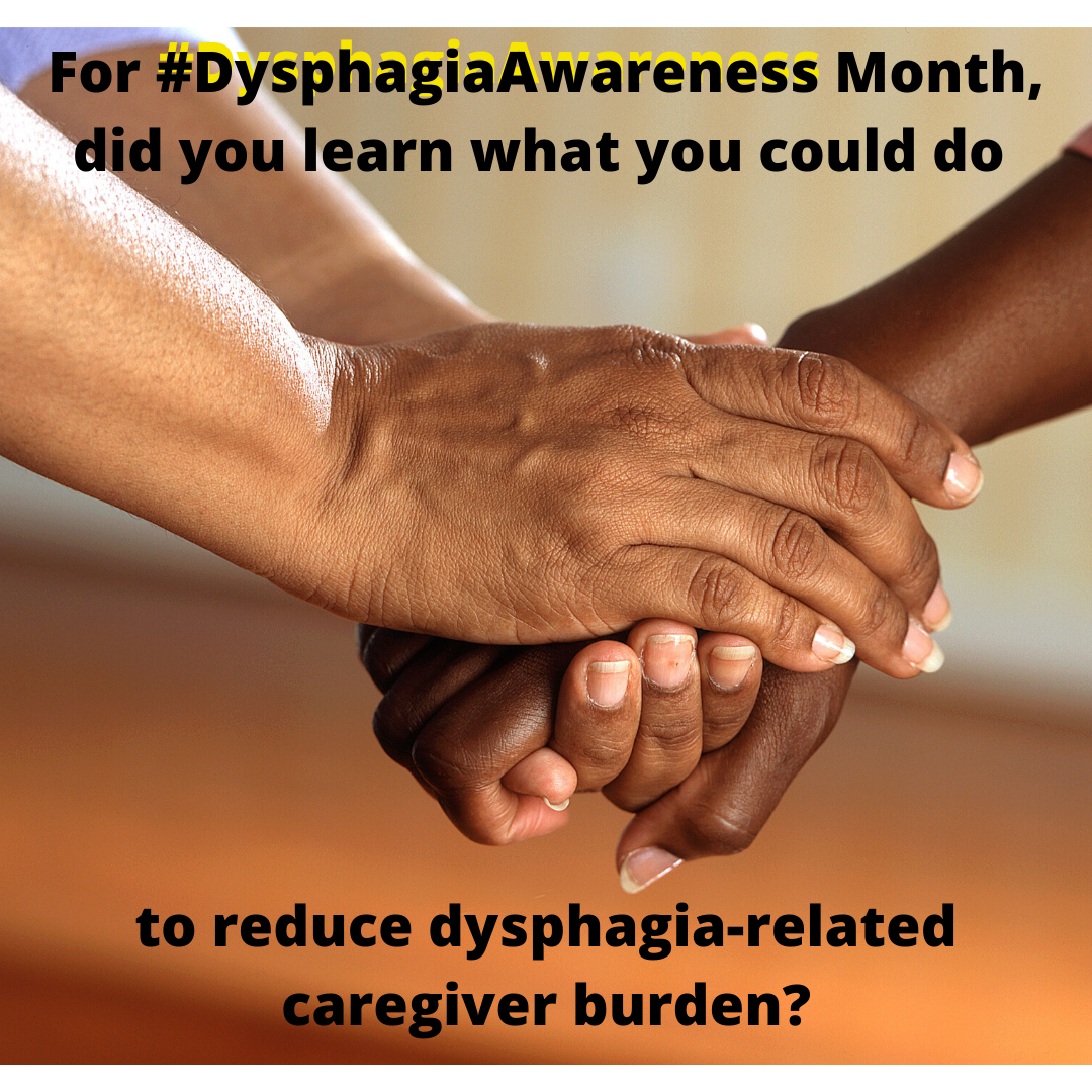 For #dysphagiaawareness month, have you learned about the costs of caregiving and have you learned about how to reduce dysphagia-related caregiver burden?